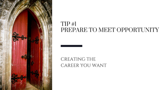 Creating the Career You Want – Tip #1