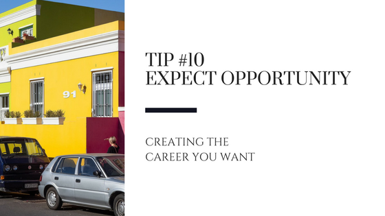 Creating the Career You Want – Tip #10