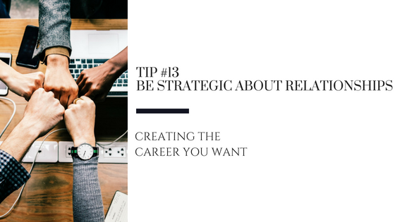 Creating the Career You Want – Tip #13