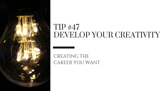 Creating the Career You Want – Tip #47