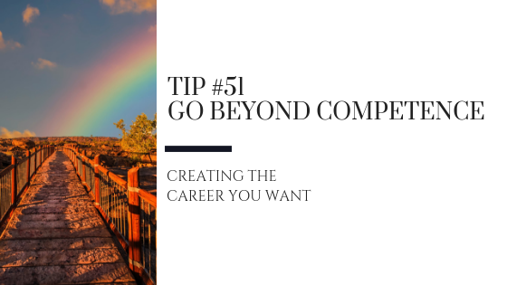 Creating the Career You Want – Tip #51